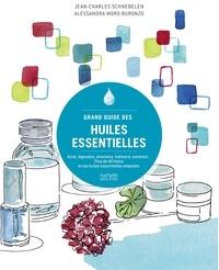 Alessandra Buronzo et Jean-Charles Schnebelen - Grand guide des huiles essentielles - Acné, digestion, émotions, mémoire, sommeil...Plus de 40 maux et les huiles essentielles adaptées.