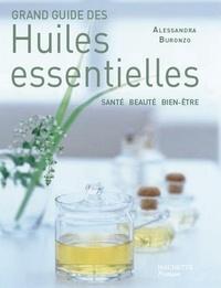 Alessandra Buronzo - Grand guide des huiles essentielles.