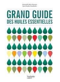 Alessandra Buronzo et Jean-Charles Schnebelen - Grand guide des huiles essentielles.