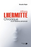 Alessandra D'Angelo - Affaire Lhermitte, comment juger l'impensable ? - Chronique d'un drame annoncé.