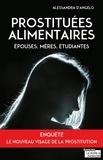 Alessandra D'Angelo - Prostituées alimentaires - Epouses, mères, étudiantes.