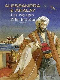 Alessandra Joël et Akalay Lotfi - Les voyages d'Ibn Battûta.