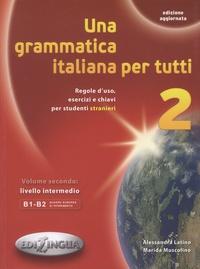 Una grammatica italiana per tutti 2 - Regole duso, esercizi e chiavi per studenti stranieri. Volume 2: livello intermedio B1-B2.pdf