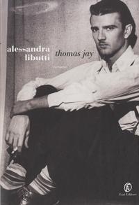 Alessandra Libutti - Thomas Jay.