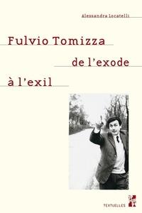 Alessandra Locatelli - Fulvio Tomizza, de l'exode à l'exil.