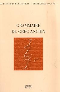 Alessandra Lukinovich et Madeleine Rousset - Grammaire de grec ancien.