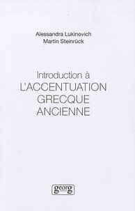 Alessandra Lukinovitch et Martin Steinrück - Introduction à l'accentuation grecque ancienne.