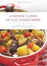 Alessandra Macchi et Claude Chabault - La bonne cuisine de nos grand-mères.