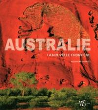 Australie- La nouvelle frontière - Alessandra Mattanza |