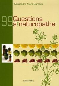 Alessandra Moro Buronzo - 99 Questions à une naturopathe.
