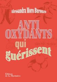 Alessandra Moro Buronzo - Antioxydants qui guérissent.