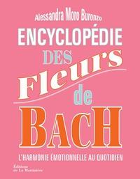 Alessandra Moro Buronzo - Encyclopédie des fleurs de Bach : l'harmonie emotionnelle au quotidien.