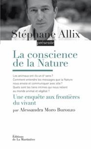 Alessandra Moro Buronzo et Stéphane Allix - La conscience de la Nature - Une enquête aux frontières du vivant.