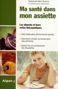 Alessandra Moro Buronzo - Le guide des aliments sains.