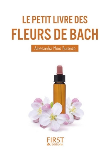 Alessandra Moro Buronzo - Le Petit Livre des fleurs de Bach.