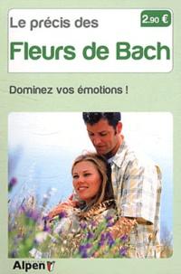 Alessandra Moro Buronzo - Le précis des fleurs de Bach - Dominez vos émotions !.