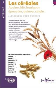 Alessandra Moro Buronzo - Les céréales - Avoine, blé, boulgour, épeautre, quinoa, seigle....