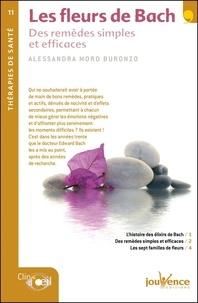 Alessandra Moro Buronzo - Les fleurs de Bach - Des remèdes simples et efficaces.