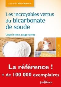 Alessandra Moro Buronzo - Les incroyables vertus du bicarbonate de soude - Usage interne, usage externe.