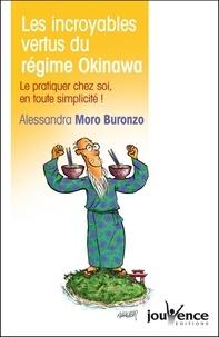 Alessandra Moro Buronzo - Les incroyables vertus du régime Okinawa - Le pratiquer chez soi en toute simplicité !.