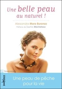 Alessandra Moro Buronzo - Une belle peau au naturel ! - Une peau de pêche pour la vie.