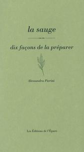 Alessandra Pierini - La sauge, dix façons de la préparer.