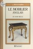 Alessandra Ponte et  Collectif - Le mobilier anglais du XVIIIe siècle.