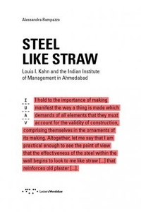 Alessandra Rampazzo - Steel like a straw - Louis I Kahn and the indian institute of management in Ahmedabad.