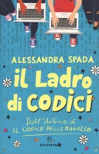 Alessandra Spada - Il ladro dei codici.