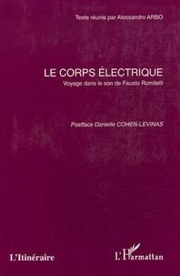 Alessandro Arbo - Le corps électrique - Voyage dans le son de Fausto Romitelli.
