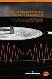 Alessandro Arbo et Pierre-Emmanuel Lephay - Quand l'enregistrement change la musique.