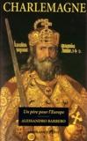 Alessandro Barbero - Charlemagne - Un père pour l'Europe.