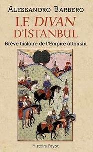 Rhonealpesinfo.fr Le divan d'Istanbul - Brève histoire de l'Empire ottoman Image
