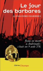 Alessandro Barbero - Le jour des barbares - Andrinople, 9 août 378.