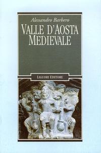 Alessandro Barbero - Valle d'Aosta Medievale.