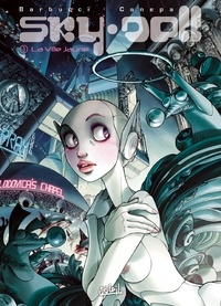 Alessandro Barbucci et Barbara Canepa - Sky Doll Tome 1 : La Ville Jaune.