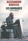 Alessandro Baricco - Les barbares - Essai sur la mutation.