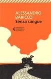 Alessandro Baricco - Senza sangue.