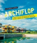 Alessandro Biamonti - Archiflop - A Guide to the Most Spectacular Failures in the History of Modern and Contemporary Architecture.