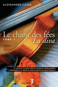Alessandro Cassa - Le chant des fées  : Le chant des fées, tome 1 : La Diva.