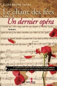 Alessandro Cassa - Le chant des fées  : Le chant des fées, tome 2 : Un dernier opéra.