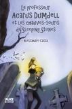 Alessandro Cassa - Le professeur Acarus Dumdell et les chauves-souris de Sleeping Stones - Roman pour enfants 8 ans et +.