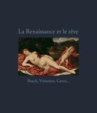 Alessandro Cecchi et Yves Hersant - La Renaissance et le rêve.