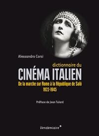 Alessandro Corsi - Dictionnaire du cinéma italien - De la marche sur Rome à la République de Salò (1922-1945).