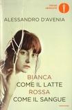 Alessandro D'Avenia - Bianco come il latte rossa come il sangre.