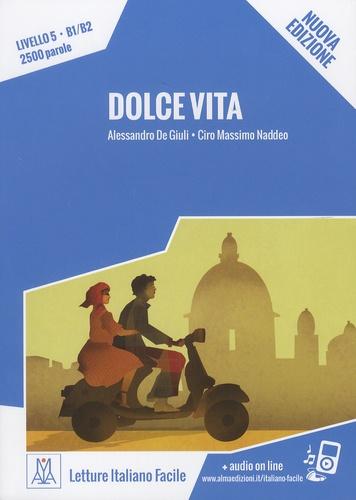 Alessandro De Giuli et Ciro Massimo Naddeo - Dolce vita - Livello 5, B1/B2, 2500 parole.
