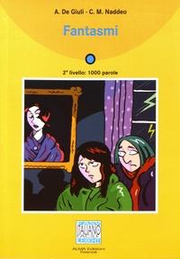 Alessandro De Giuli et Ciro Massimo Naddeo - Fantasmi. 1 CD audio