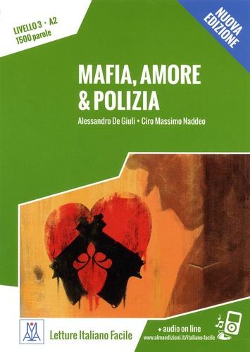 Alessandro De Giuli et Ciro Massimo Naddeo - Mafia, amore & polizia - Livello 3, A2, 1500 parole.