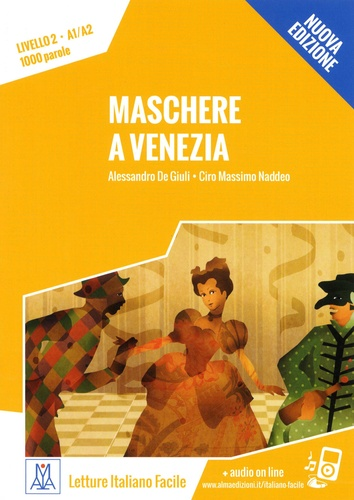 Alessandro De Giuli et Ciro Massimo Naddeo - Maschere a Venezia - Livello 2, A1/A2, 1000 parole.