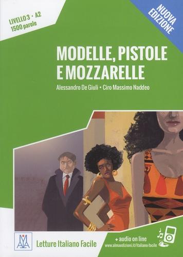 Alessandro De Giuli et Ciro Massimo Naddeo - Modelle, pistole e mozzarelle - Livello 3, A2, 1500 parole.